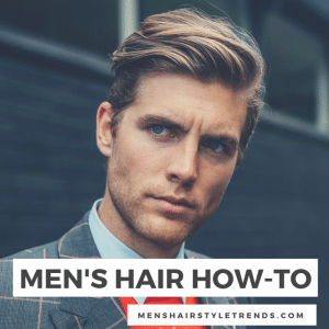 Men's Hair How-To: Your Frequently Asked Questions Answered!