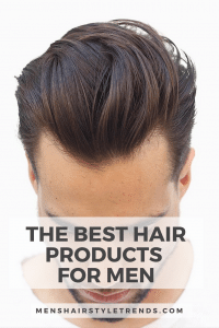 Best Hair Products For Men (2018 Guide)