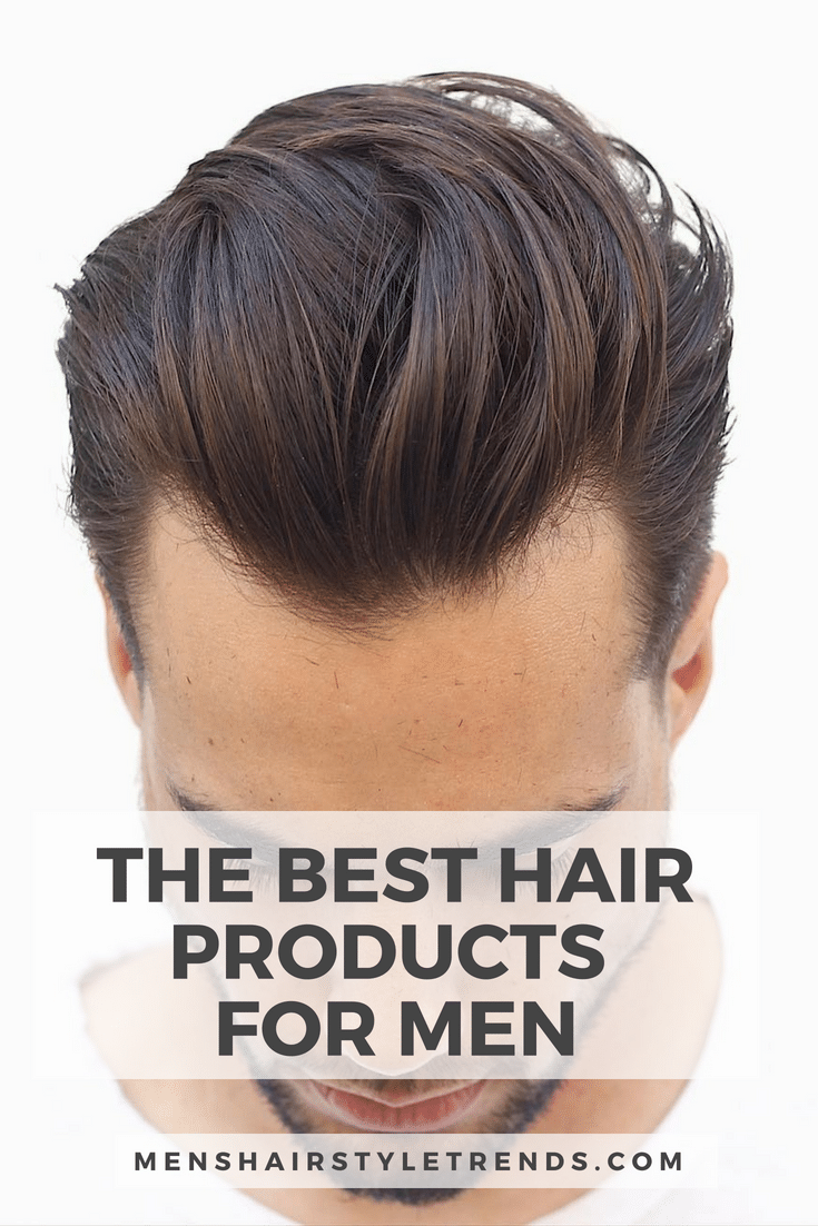 The Best Hair Products For Men (2018 Guide)