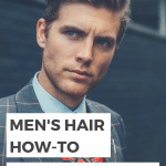 Men's Hair How-To (FAQ)