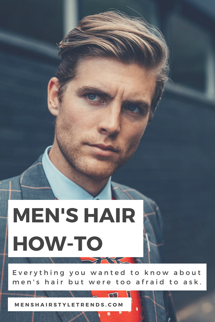 Men\'s Hairstyles + Haircuts For Men (THE Ultimate Guide) 2018