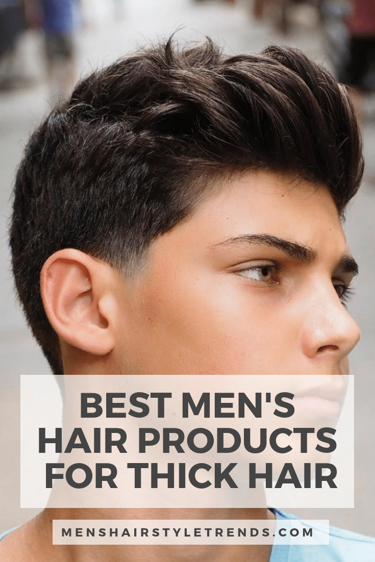 Best Men S Hair Products For Thick Hair