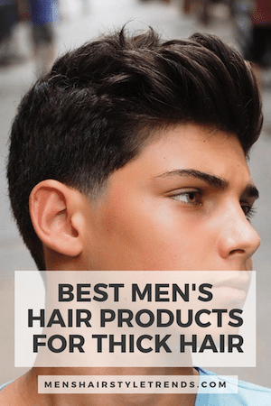 best hair products for thick hair men