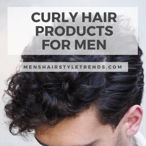 Best Men's Hair Products for Curly Hair