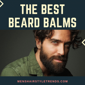 The Best Beard Balms For 2020