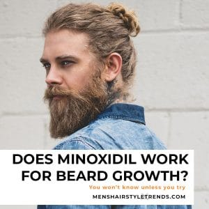 Using Minoxidil For Beard Growth: Everything You Need To Know
