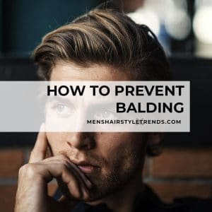Balding: The Signs + How To Prevent Baldness