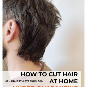 How to Cut Hair at Home During Coronavirus Isolation