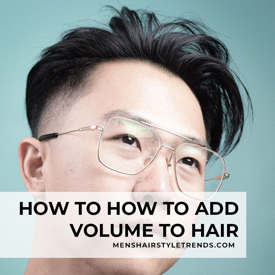 How to add volume to men's hair