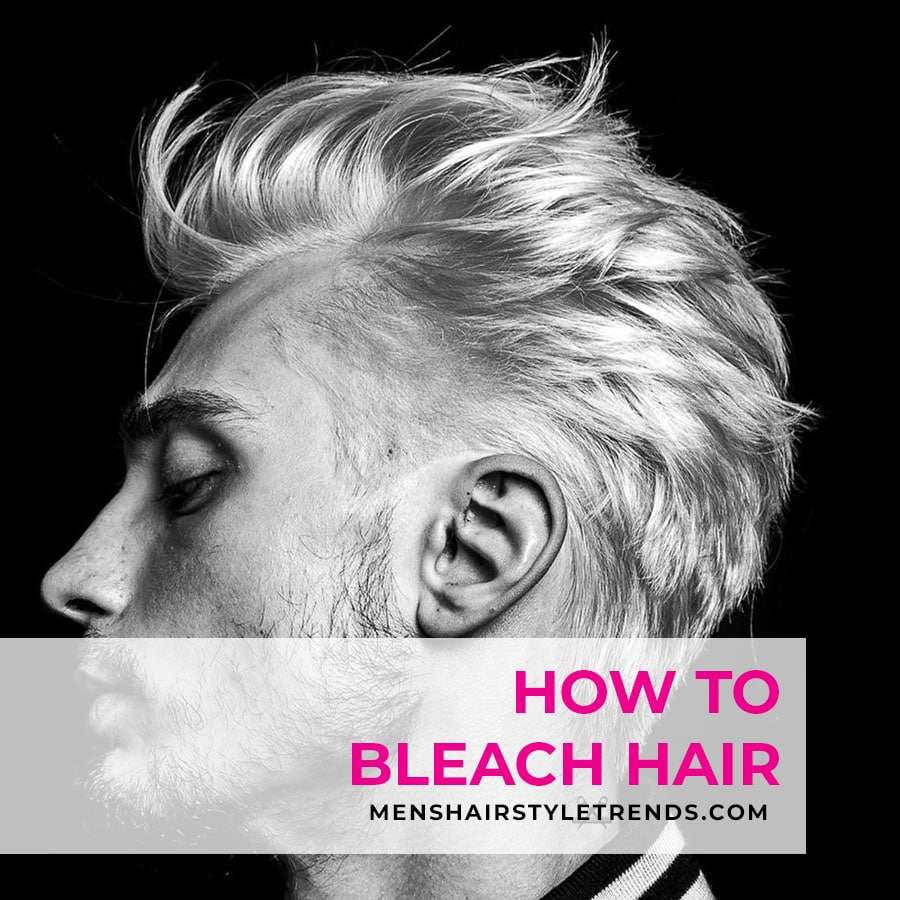 How to bleach hair at home for men