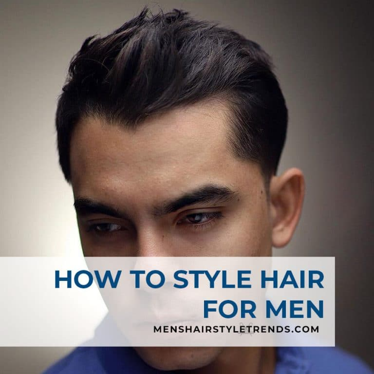 How to style your hair for men
