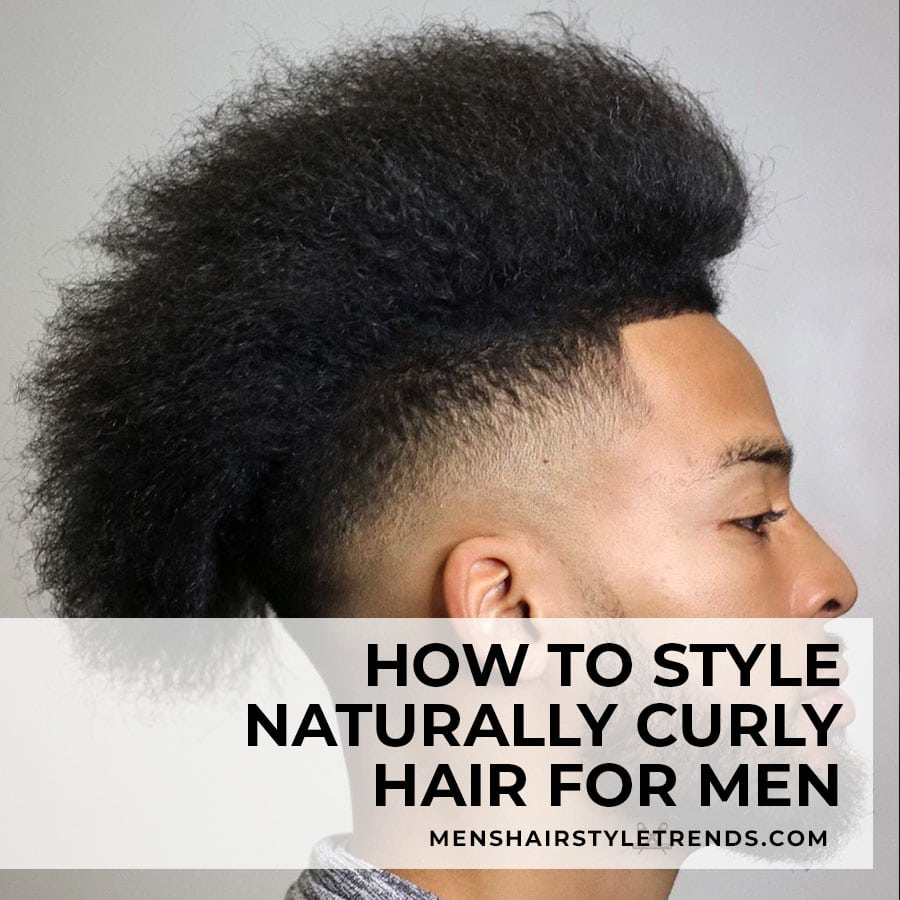 How to style naturally curly hair for men