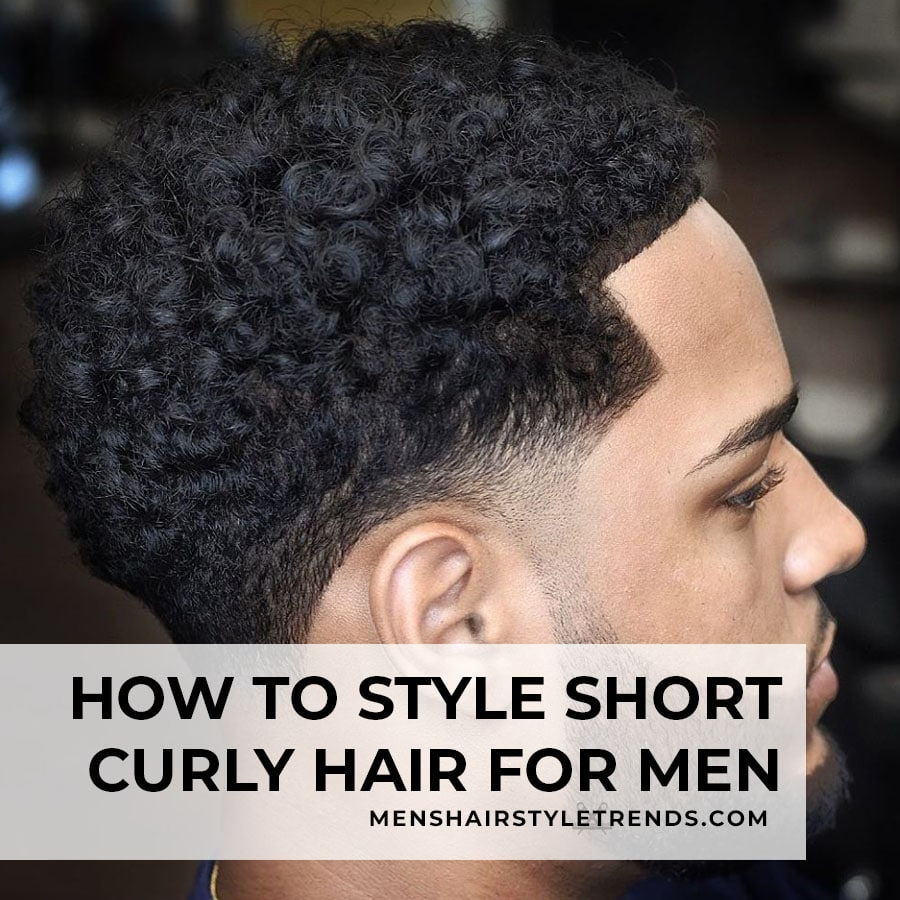 How to style short curly hair for men