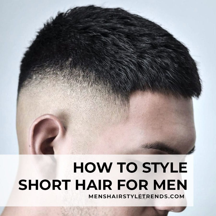 How to style short hair for men