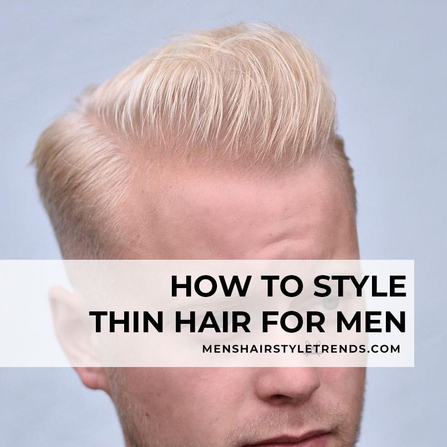 How to style thin hair men