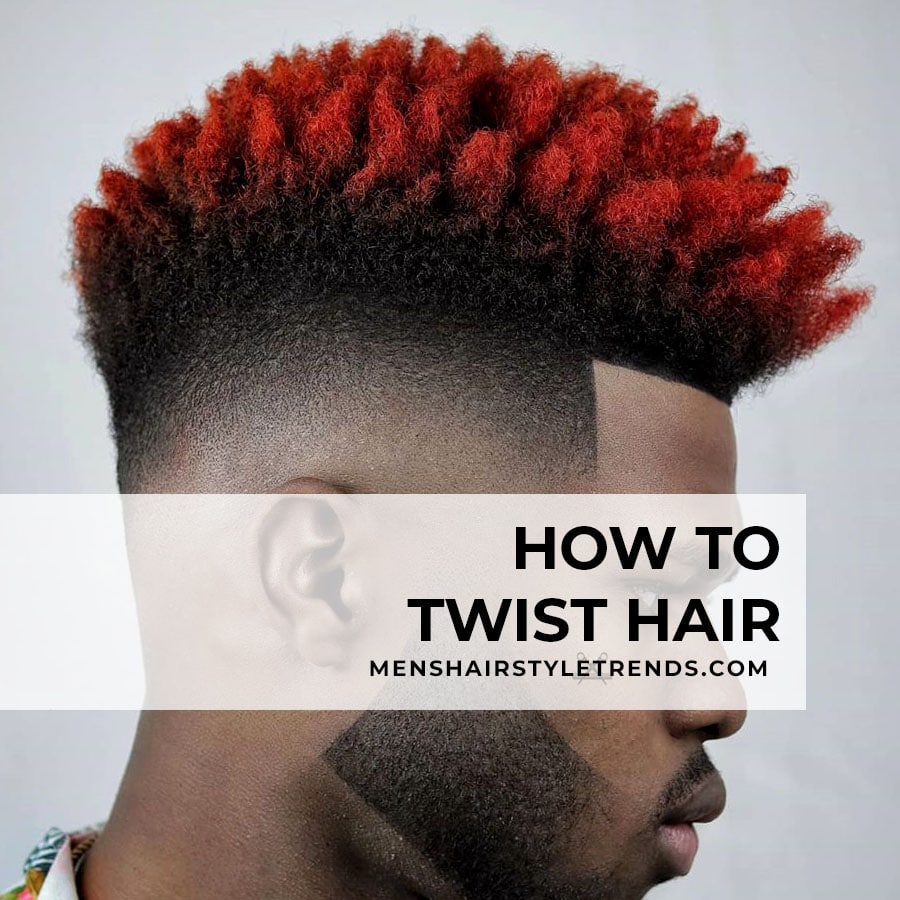 How to twist hair for men