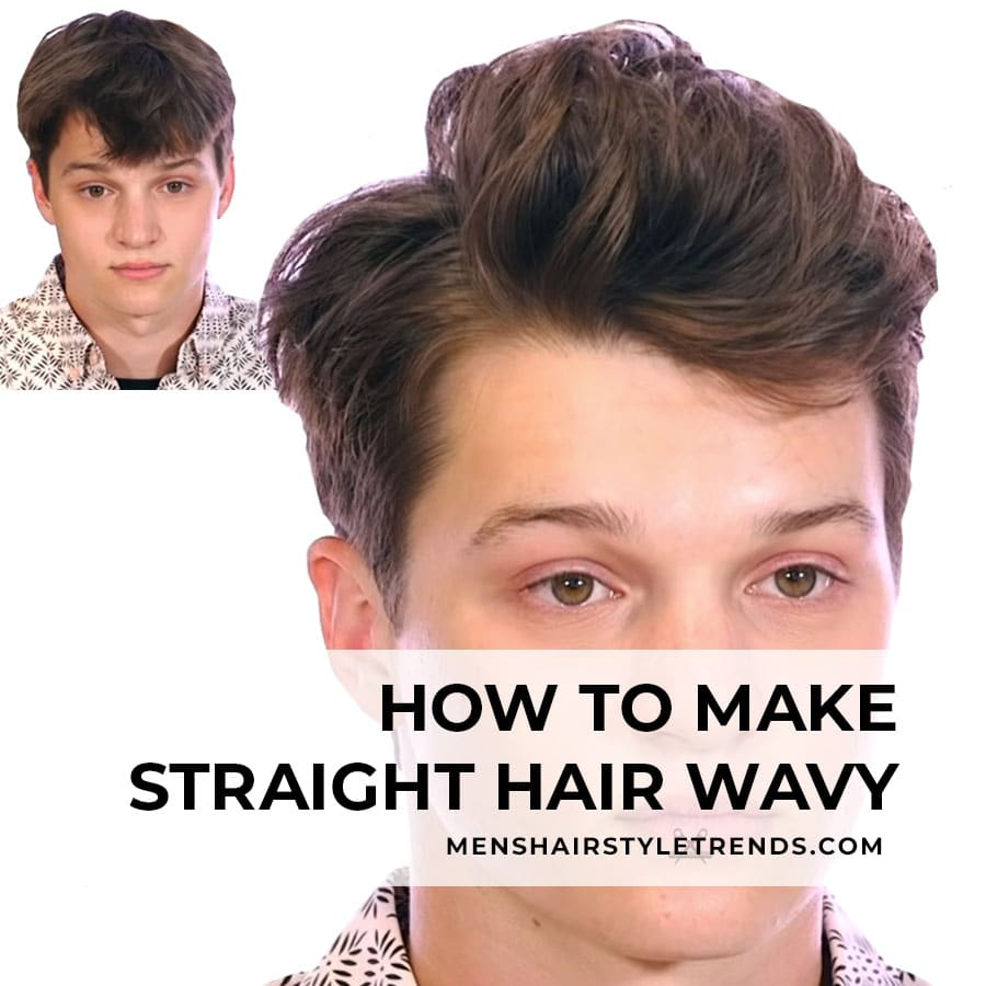 How To Get Wavy Hair From Straight Hair Men S Tutorial
